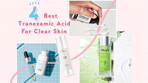 The 4 Best Tranexamic Acid For Skin On The Market Now