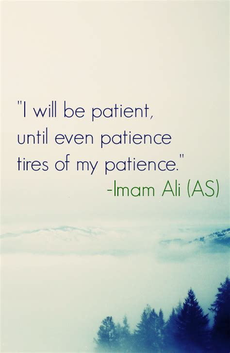 Hazrat Ali Quotes: I will be patient, until even patience