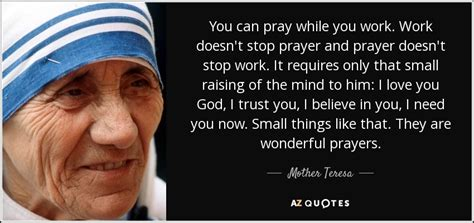 Mother Teresa quote: You can pray while you work